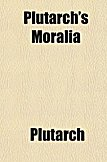 plutarch moral essays Online download plutarch s morals ethical essays plutarch s morals ethical essays simple way to get the amazing book from experienced author why not.